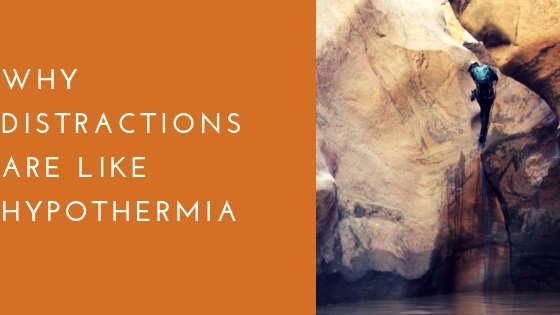 Why Distractions Are Like Hypothermia1